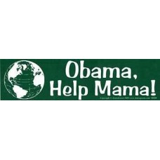 * Obama, Help Mama bumper sticker (was $1.95)